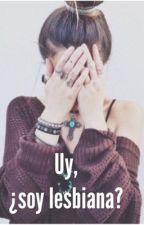 Uy, ¿soy lesbiana? by x_sykes_x
