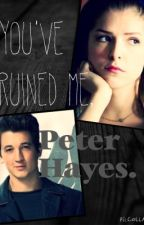 You've Ruined Me, Peter Hayes. (Divergent Fan-fiction) by SlytherinPrincess9