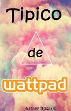 |Típico de Wattpad ... | by Beautifullsong
