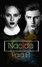 Nacida Para El. by DaniaValenzuela