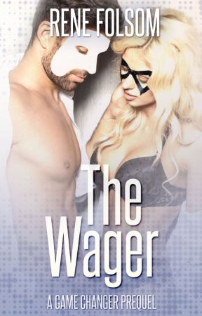 The Wager: A Game Changer Companion Novella (Playing Games Series)  by ReneFolsom