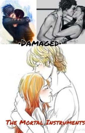 The Mortal Instruments•Damaged First book in the Immortal Love series by SwaggerQueen14