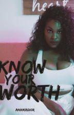Know Your Worth by AnihkaDior