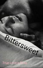 Bittersweet by TrueLovesRose2000