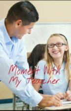 Moment With My Teacher by victoriacalvinn