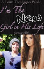 I'm The New Girl In His Life! (Louis Tomlinson Short Story) {COMPLETED} by sassygirl93