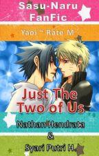 Just The Two of Us (SasuNaru) by NathanHendrata