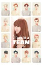 Stuck In A Team by exo_star