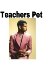 Teachers Pet by Ashvnti