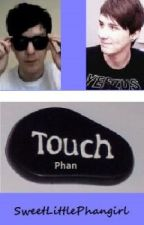 Touch - Phan  by SweetLittlePhangirl