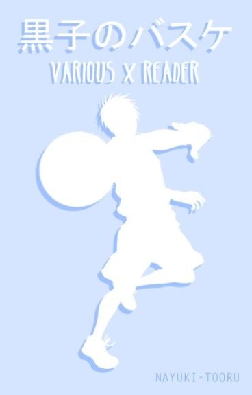 Kuroko no Basuke || Various x Reader