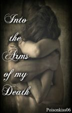 Into The Arms of my Death by poisonkiss06