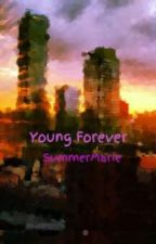 Young Forever by SummerMarie