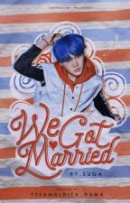 We Got Married (Suga) by Kirigakureee