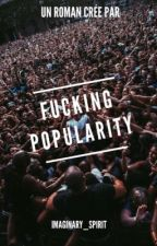 Fucking popularity   by infinitythrone