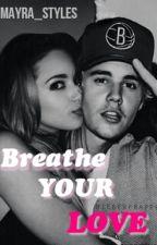 Breathe Your Love (Justmine Story) by zaynmclik