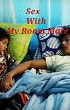 Sex with my room mate by KathNielUltimate26