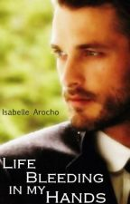 Life Bleeding in my Hands (FBI Series Book 1) by Isabelle88