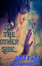On The Other Side by fantasiousgirl99