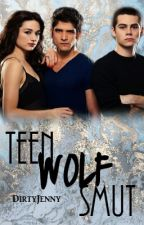 Teen Wolf Smut ✓  by DirtyJenny