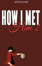 How I Met Him 2 ◇ Muke by mukeycashy