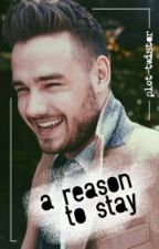 A Reason to Stay // l. payne [A.U] by plot-twister