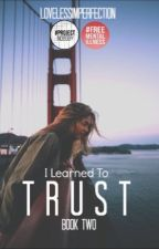 I Learned To Trust | The Joanne McKinley Diaries 2 by lovelessimperfection