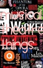 Musical Theatre Things by CBear63