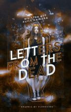 Letters From The Dead ✓ by Alicehaibara