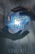 Almost Dead : Space Adventure Romantic Drama (On Hold ... Again) by LoveFaze