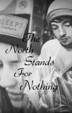 The North Stands For Nothing by KristnaKopeck