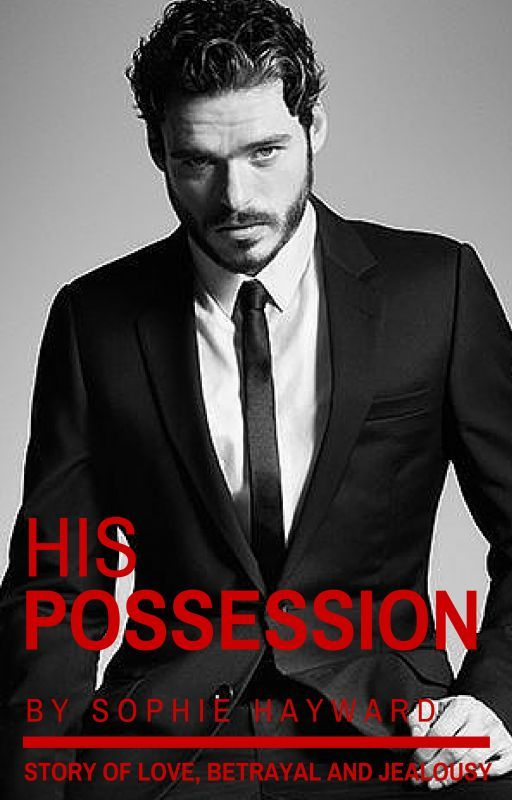 His Possession {#Wattys2016} by SophieHayward96