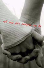Il mio per sempre sei tu by Myriam1525