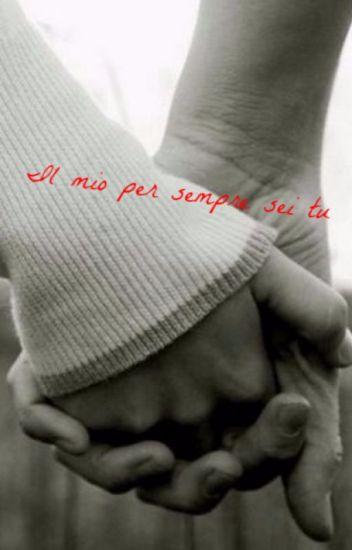 Il mio per sempre sei tu