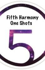 Fifth Harmony One shots/Imagines by UrBae4Life