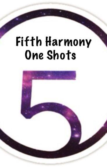 Fifth Harmony One shots/Imagines