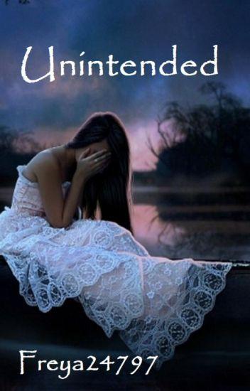 Unintended (#Wattys2015)