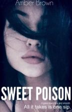 Sweet Poison *Updated every Friday @ 1PM* by AmberSharelle