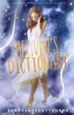 Heaven's Dictionary by SurroundedByThorns