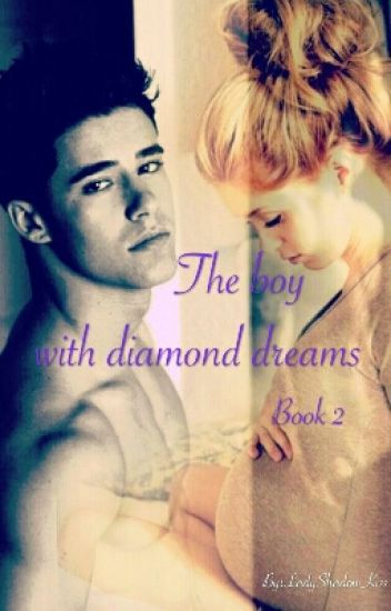 Book 2: Момчето с диамантените мечти / The boy with diamond dreams
