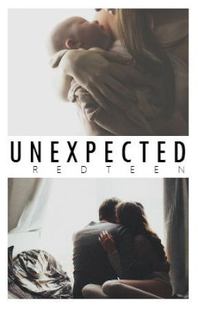 Unexpected by RedTeen