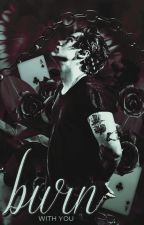 Burn With You- Harry Styles FF by AliRose1D