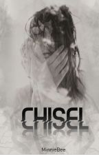 CHISEL -Mature, Adult fiction, 18+ by MinnieB