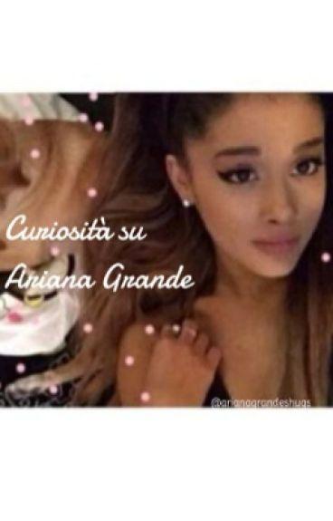 Curiosità su Ariana Grande