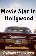 Movie Star In Hollywood by Gingerbreadteen