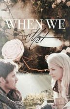 When We Met (1) by -EmmaSwan