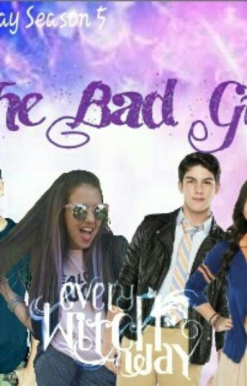 The Bad Girl (Every Witch Way Season 5)