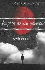 Răpită de un vampir( În curs de editare) by MRS_MADNESS111