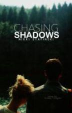 Chasing Shadows by Aint_It_Fun