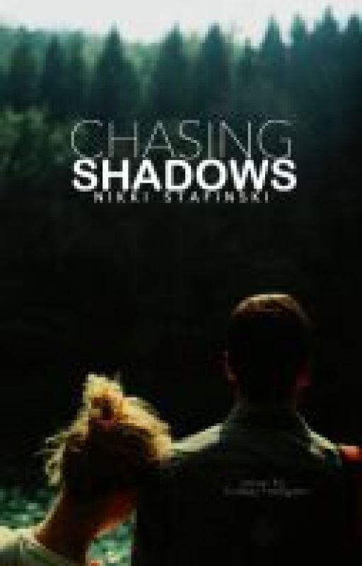 Chasing Shadows || Being Published by Aint_It_Fun